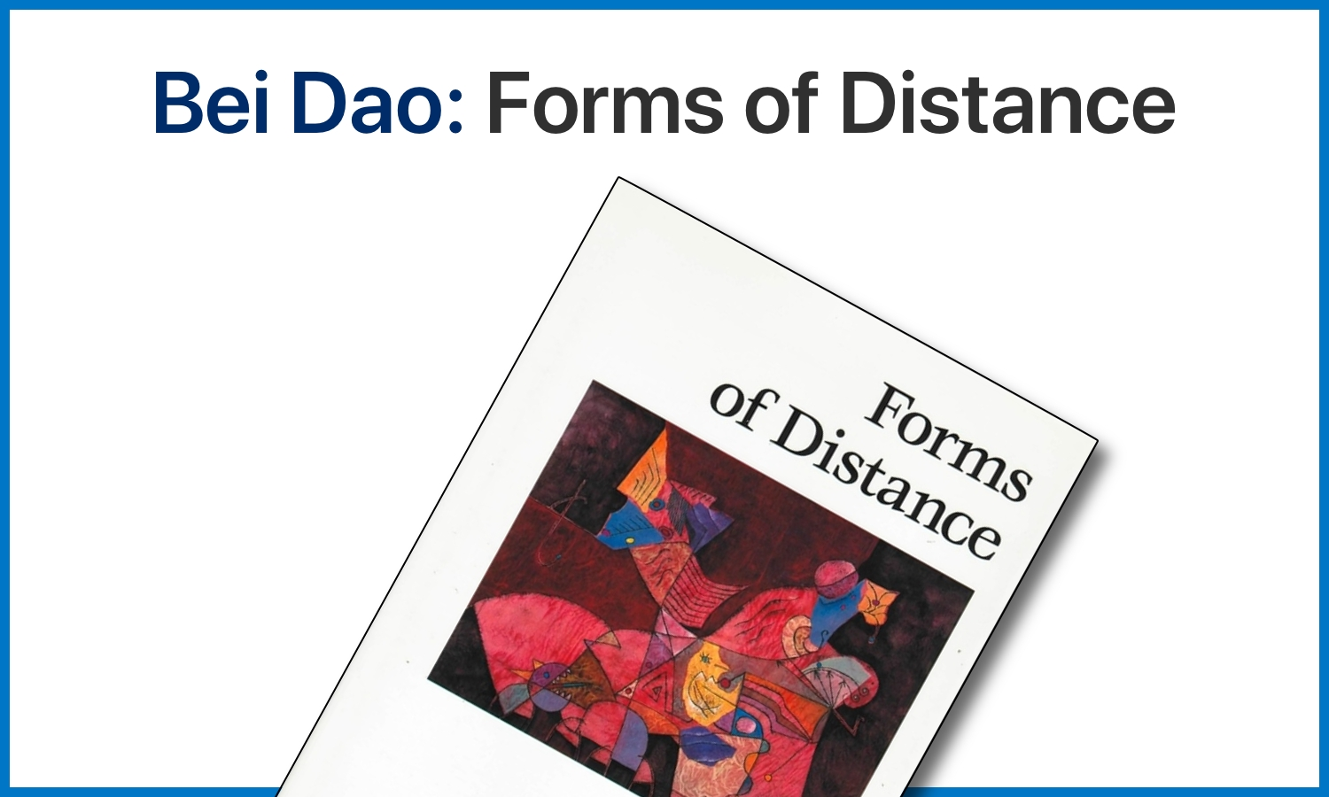 Header Bei Dao: Forms of Distance