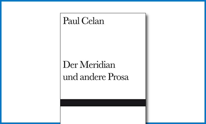 Paul Celan: Der Meridian und andere Prosa