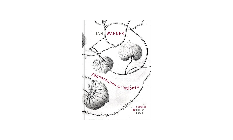 Jan Wagner: Regentonnenvariationen Gedichte Cover